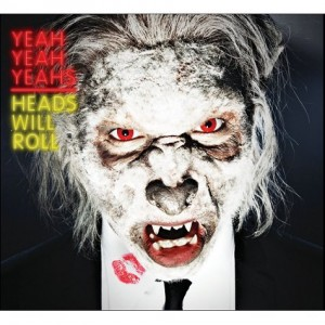 Yeah-Yeah-Yeahs-Heads-Will-Roll-473172