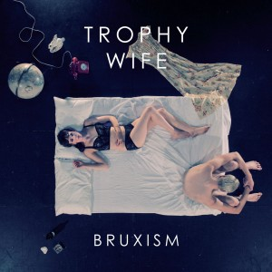 Trophy Wife ? Bruxism